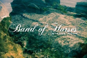 Recensione Band Of Horses Mirage Rock