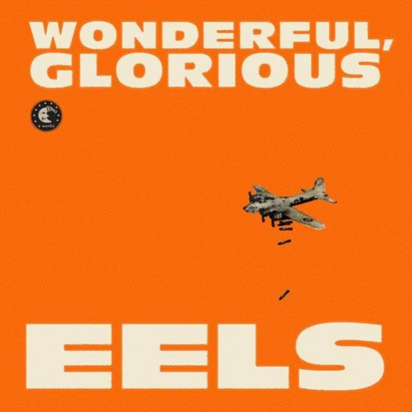 Eels Wonderful Glorious recensione
