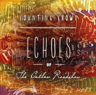 Counting Crows Echoes Of The Outlaw Roadshow recensione