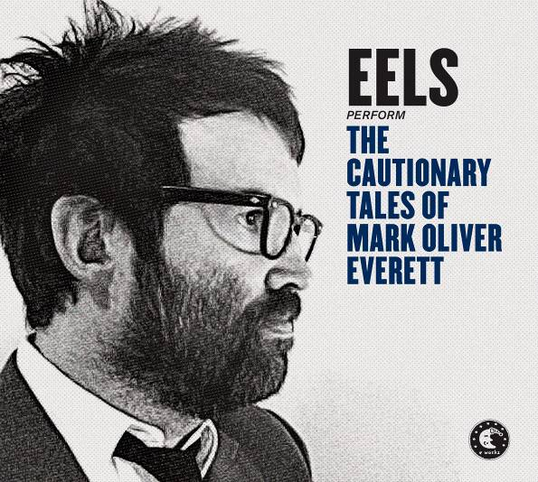 Eels The Cautionary Tales of Mark Oliver Everett Cover